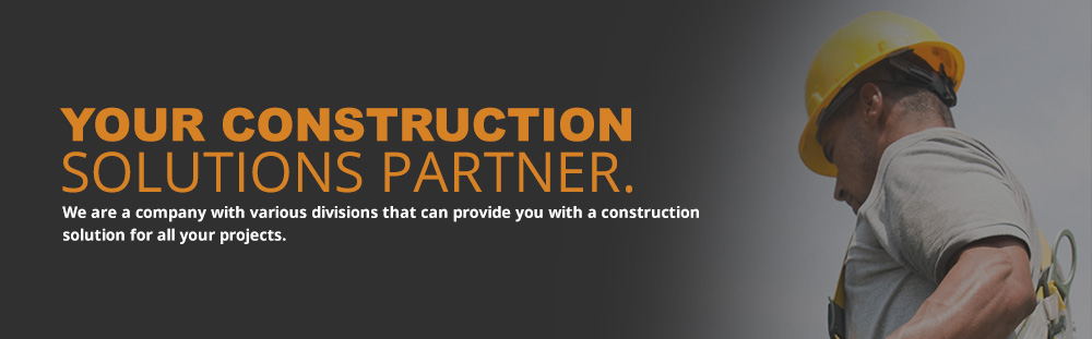 Your Construction Solutions Partner